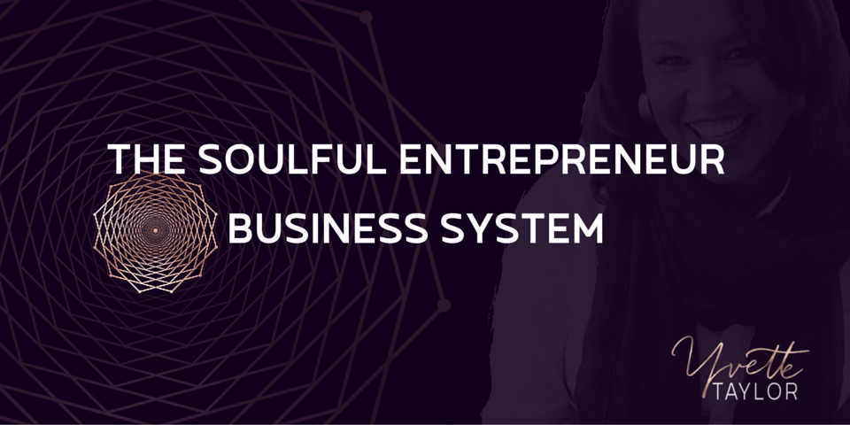 THE SOULFUL ENTREPRENEUR BUSINESS SYSTEM