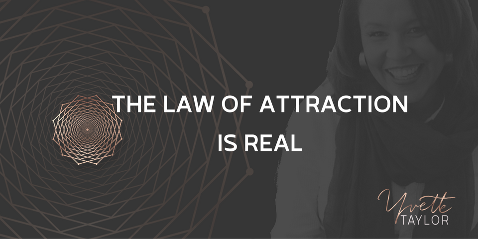 The Law of Attraction is Real